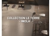 COLLECTION LE TERRE - IMOLA