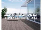 CARRELAGE SOL EXTERIEUR : IMITATION BOIS OU PARQUET - IMOLA
