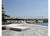 CARRELAGE SOL EXTÉRIEUR : IMITATION BOIS OU PARQUET - IMSO